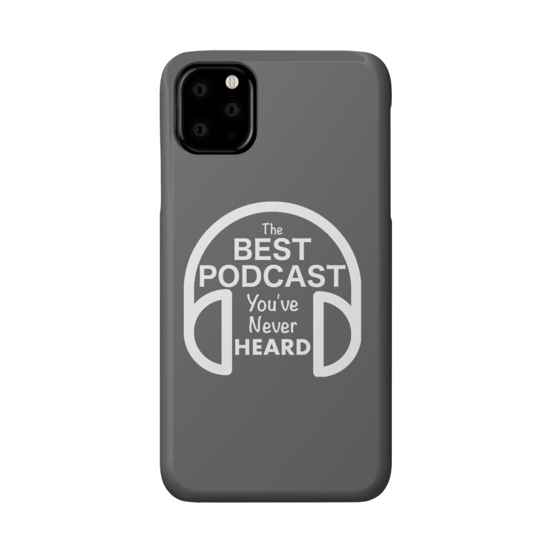 TBPYNH Logo (White) Accessories Phone Case by The Best Podcast You've Never Heard