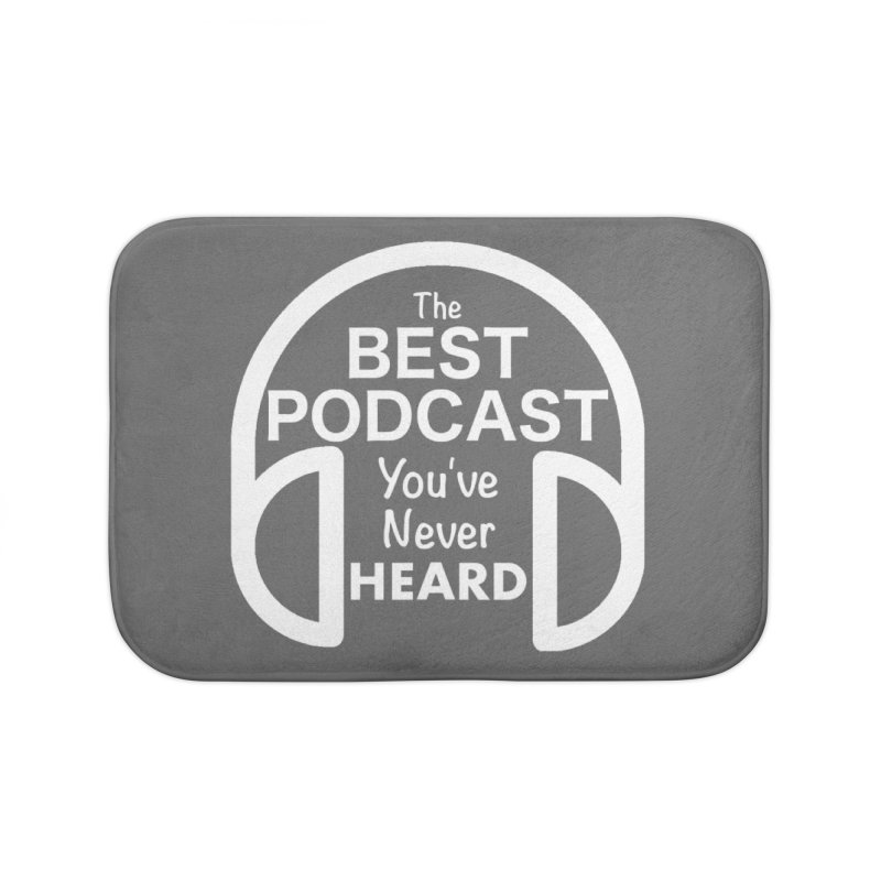 TBPYNH Logo (White) Home Bath Mat by The Best Podcast You've Never Heard
