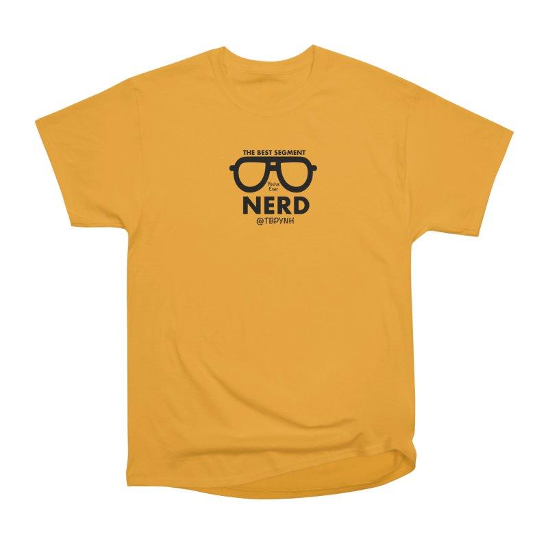 Best Segment You've Ever Nerd (Black) Men's T-Shirt by The Best Podcast You've Never Heard