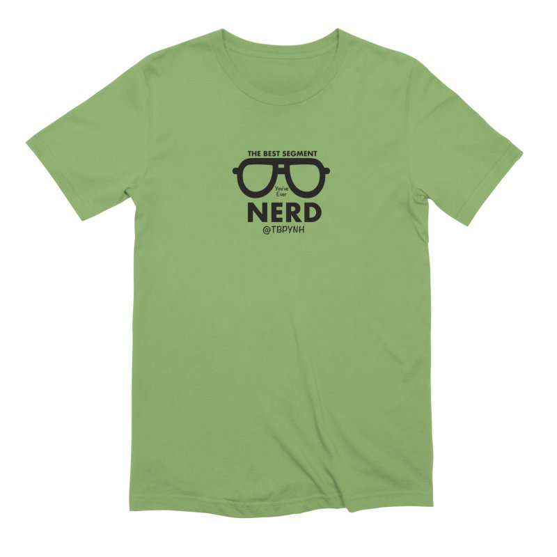 Best Segment You've Ever Nerd (Black) Men's Extra Soft T-Shirt by The Best Podcast You've Never Heard
