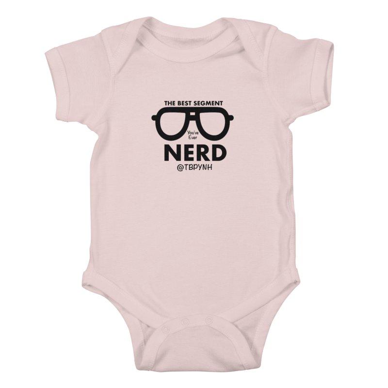 Best Segment You've Ever Nerd (Black) Kids Baby Bodysuit by The Best Podcast You've Never Heard