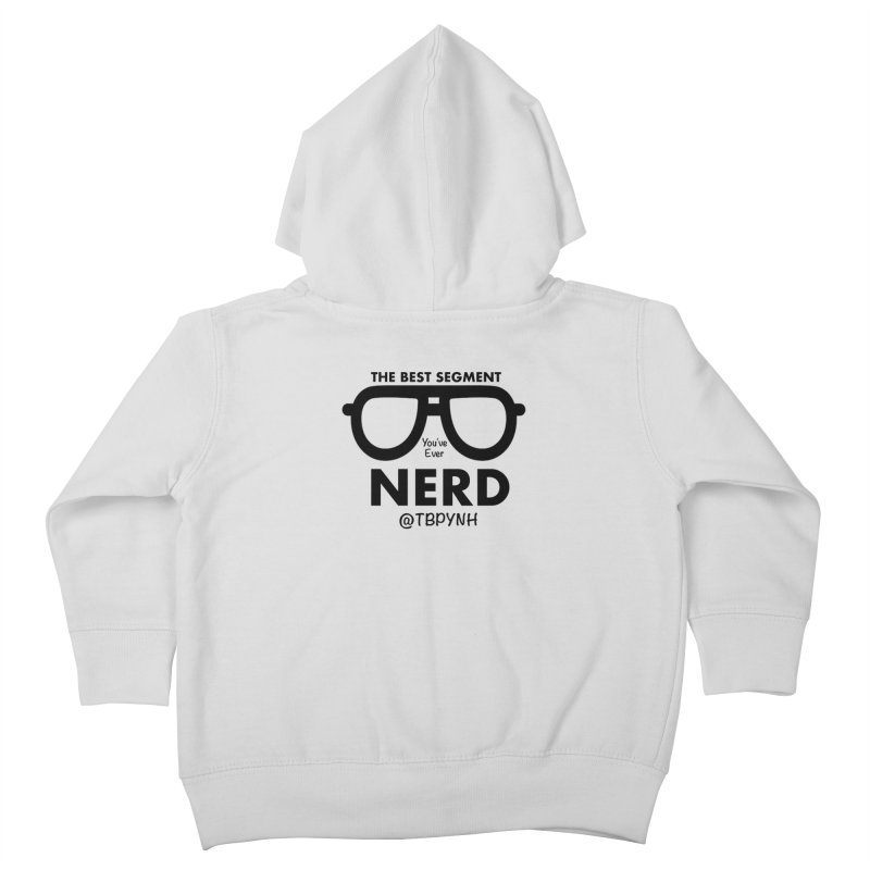Best Segment You've Ever Nerd (Black) Kids Toddler Zip-Up Hoody by The Best Podcast You've Never Heard
