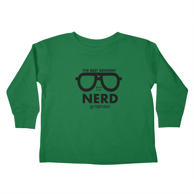 Best Segment You've Ever Nerd (Black) Kids Toddler Longsleeve T-Shirt by The Best Podcast You've Never Heard