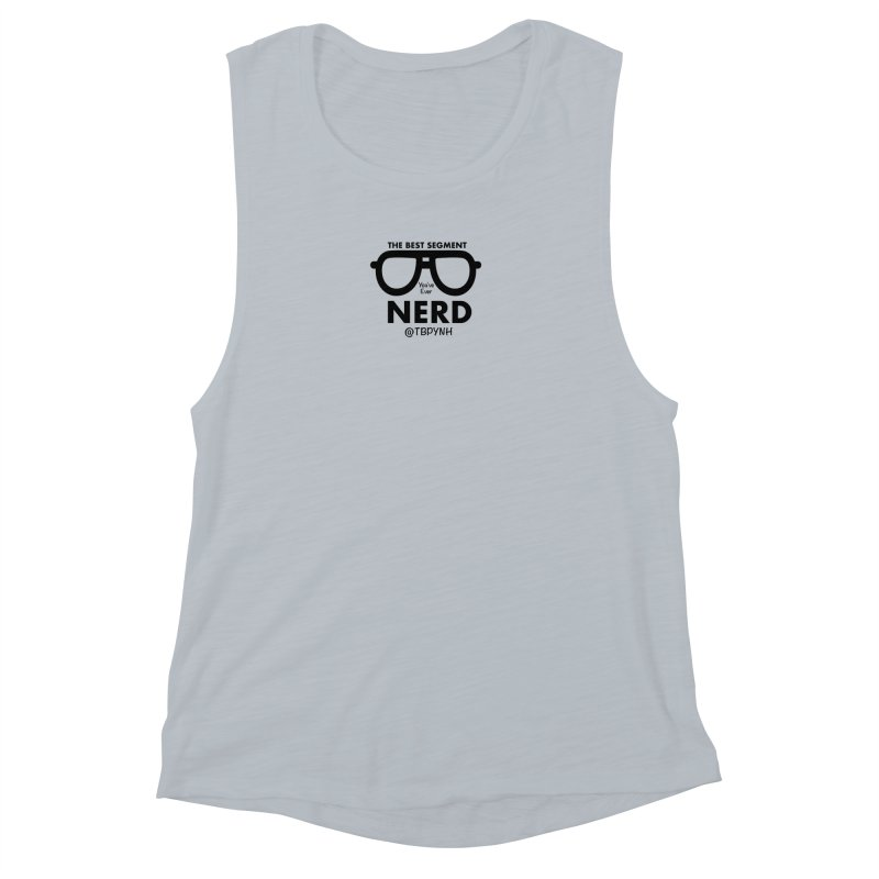 Best Segment You've Ever Nerd (Black) Women's Muscle Tank by The Best Podcast You've Never Heard