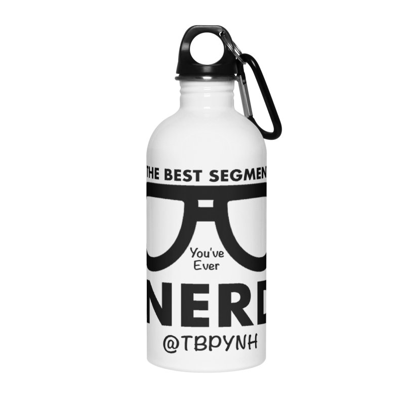 Best Segment You've Ever Nerd (Black) Accessories Water Bottle by The Best Podcast You've Never Heard