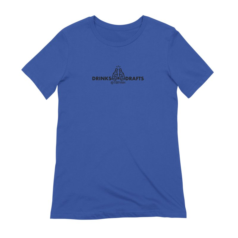 Drinks & Drafts (Black) Women's Extra Soft T-Shirt by The Best Podcast You've Never Heard