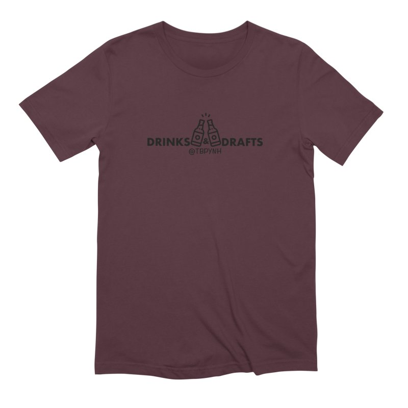 Drinks & Drafts (Black) Men's Extra Soft T-Shirt by The Best Podcast You've Never Heard