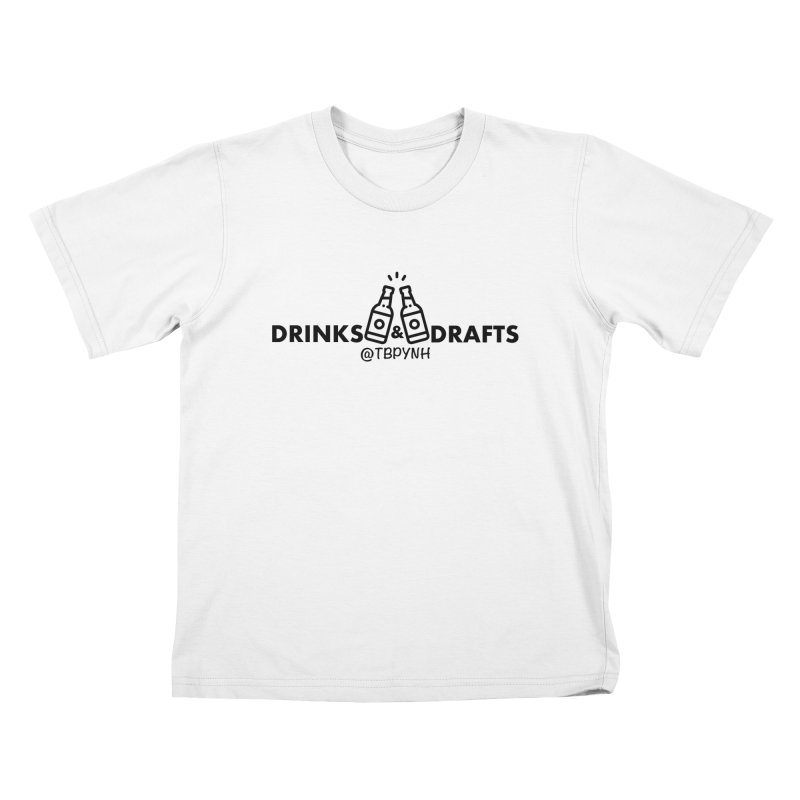 Drinks & Drafts (Black) Kids T-Shirt by The Best Podcast You've Never Heard