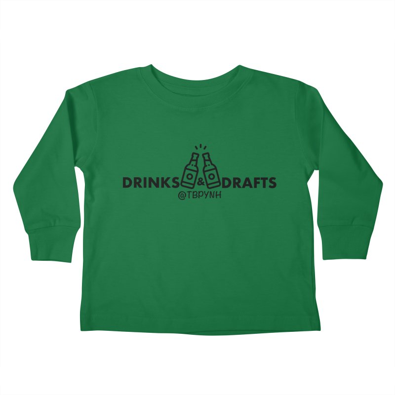 Drinks & Drafts (Black) Kids Toddler Longsleeve T-Shirt by The Best Podcast You've Never Heard