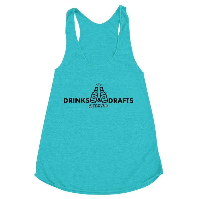 Drinks & Drafts (Black) Women's Racerback Triblend Tank by The Best Podcast You've Never Heard