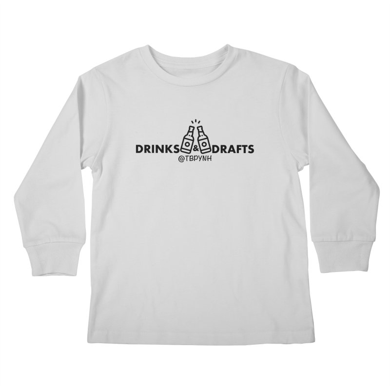 Drinks & Drafts (Black) Kids Longsleeve T-Shirt by The Best Podcast You've Never Heard
