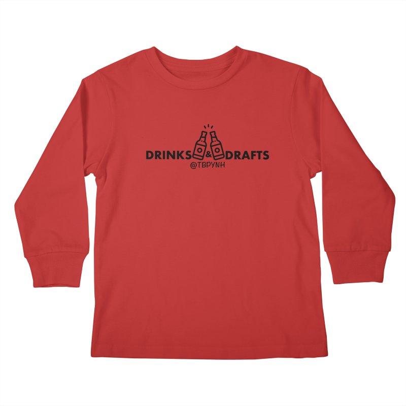Drinks & Drafts (Black) Kids Longsleeve T-Shirt by The Best Podcast You've Never Heard