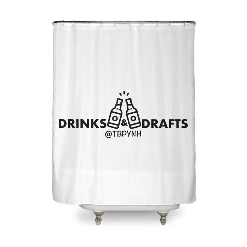 Drinks & Drafts (Black) Home Shower Curtain by The Best Podcast You've Never Heard