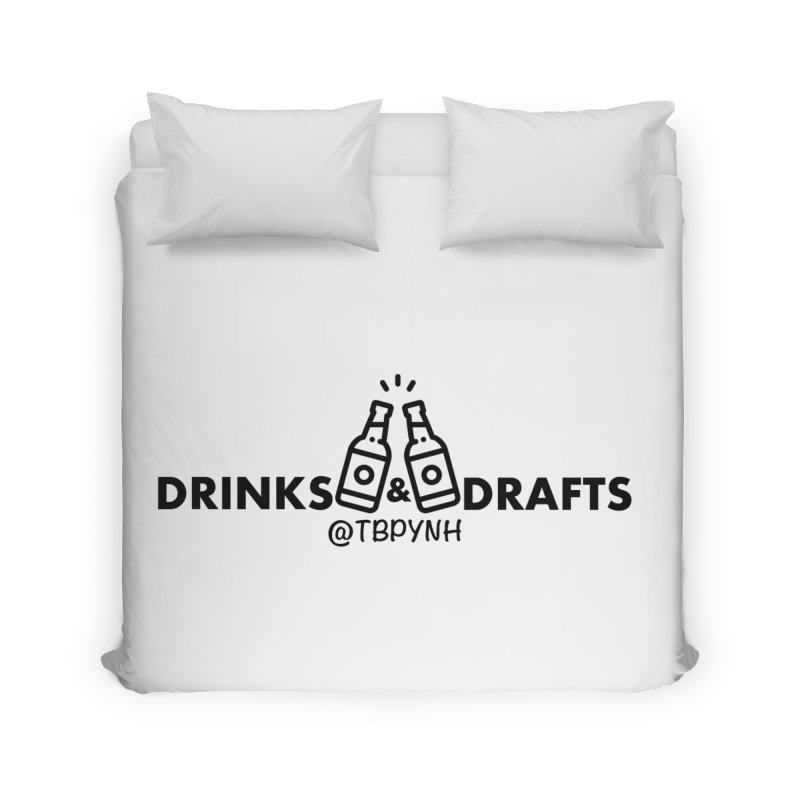 Drinks & Drafts (Black) Home Duvet by The Best Podcast You've Never Heard