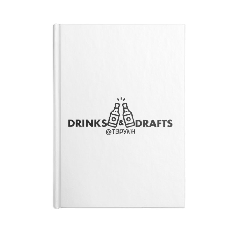 Drinks & Drafts (Black) Accessories Blank Journal Notebook by The Best Podcast You've Never Heard