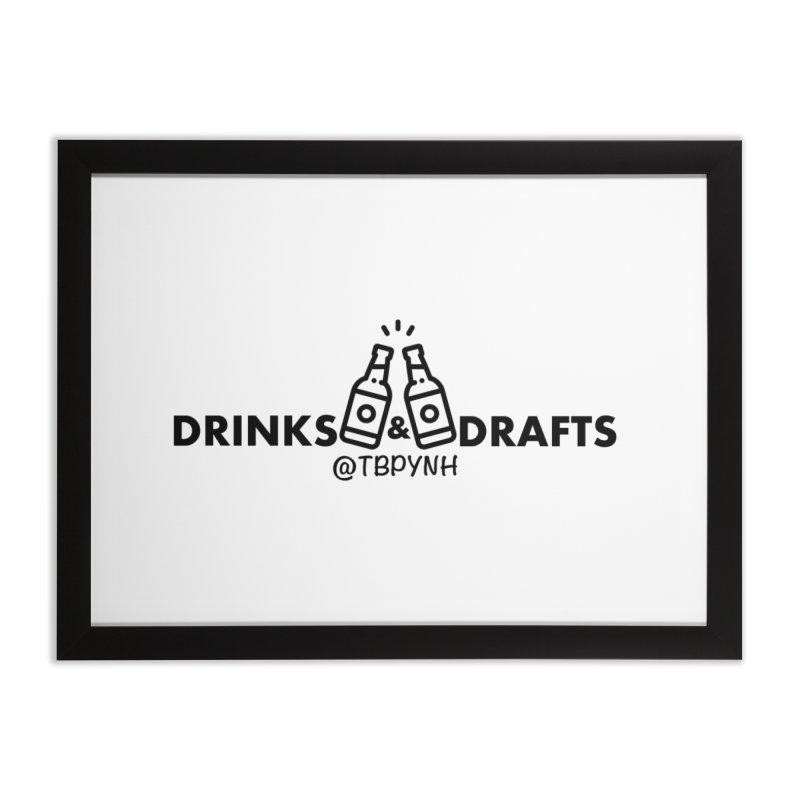 Drinks & Drafts (Black) Home Framed Fine Art Print by The Best Podcast You've Never Heard