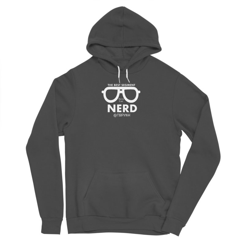 Best Segment You've Ever Nerd (White) Men's Sponge Fleece Pullover Hoody by The Best Podcast You've Never Heard