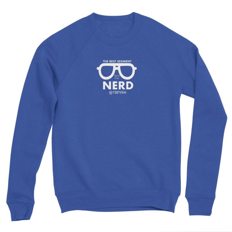 Best Segment You've Ever Nerd (White) Men's Sponge Fleece Sweatshirt by The Best Podcast You've Never Heard