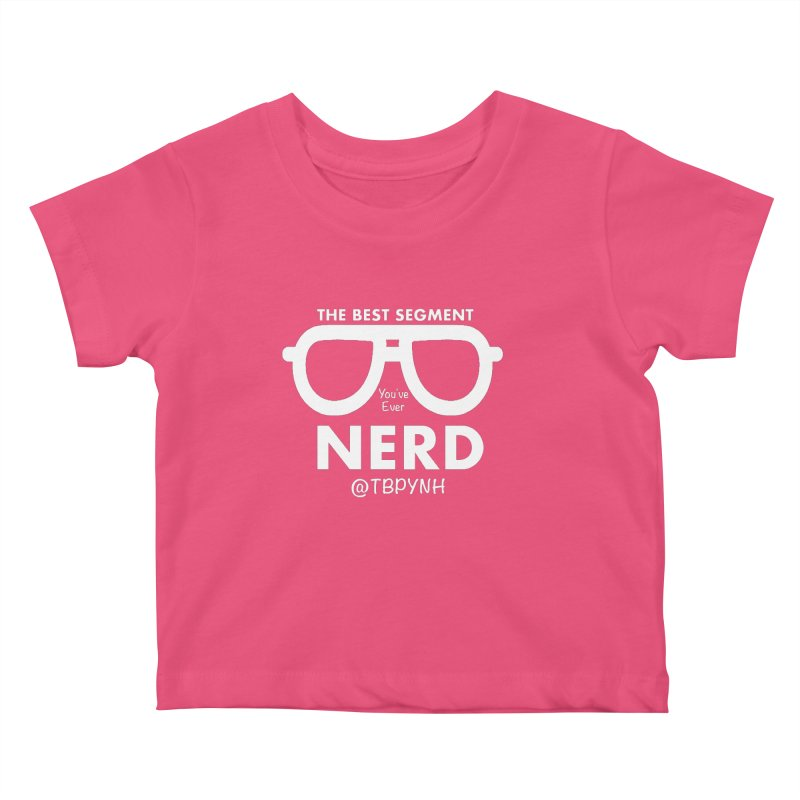 Best Segment You've Ever Nerd (White) Kids Baby T-Shirt by The Best Podcast You've Never Heard