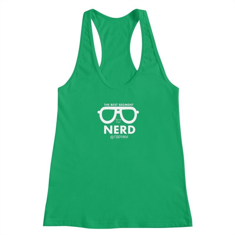 Best Segment You've Ever Nerd (White) Women's Tank by The Best Podcast You've Never Heard