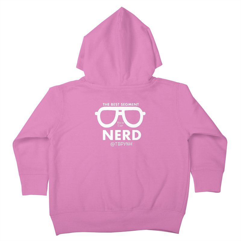 Best Segment You've Ever Nerd (White) Kids Toddler Zip-Up Hoody by The Best Podcast You've Never Heard