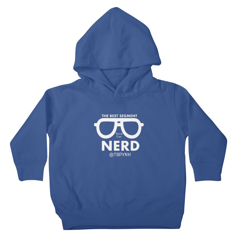 Best Segment You've Ever Nerd (White) Kids Toddler Pullover Hoody by The Best Podcast You've Never Heard