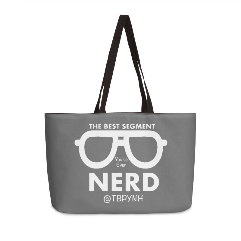 Best Segment You've Ever Nerd (White) Accessories Weekender Bag Bag by The Best Podcast You've Never Heard