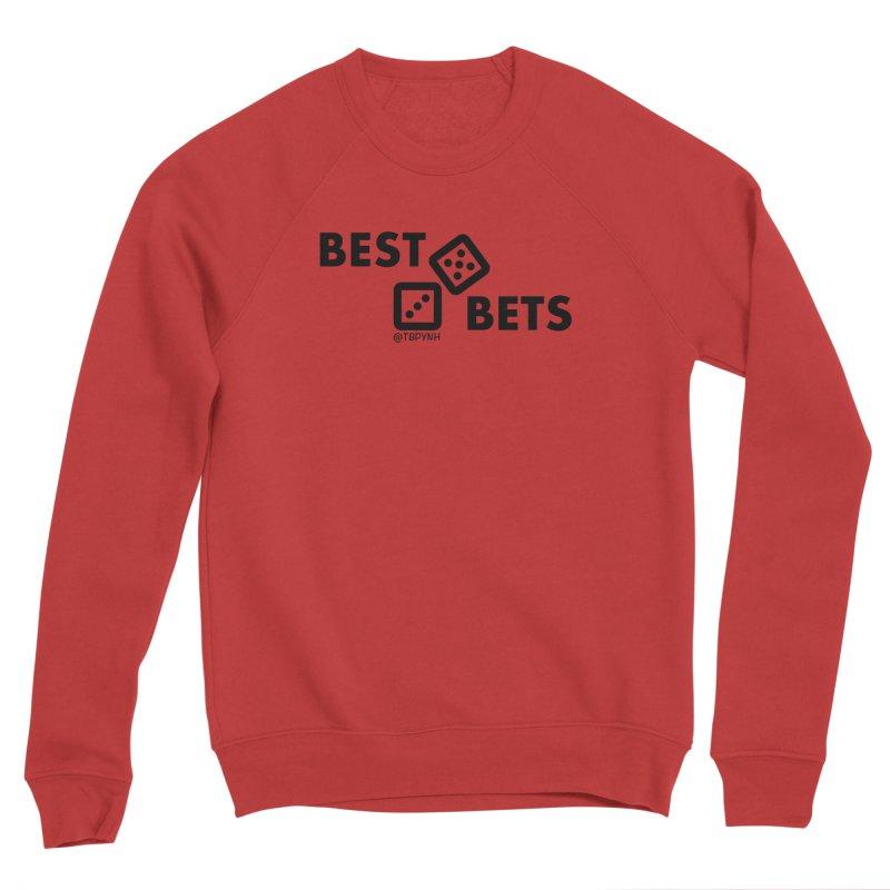 Best Bets (Black) Men's Sponge Fleece Sweatshirt by The Best Podcast You've Never Heard