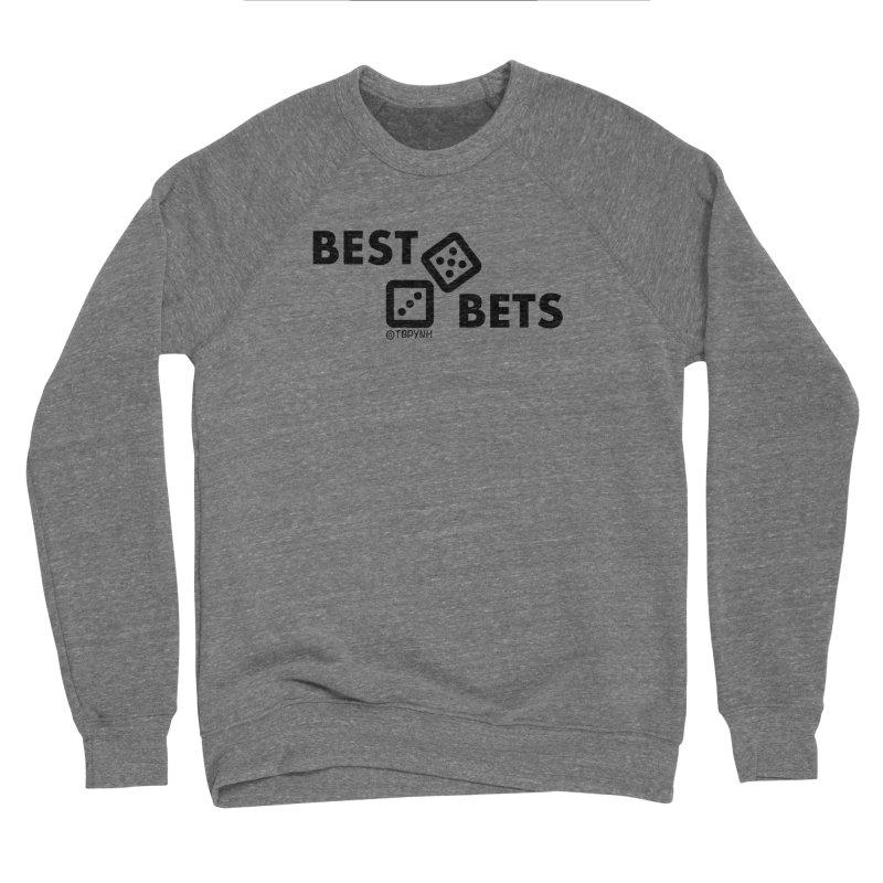 Best Bets (Black) Women's Sponge Fleece Sweatshirt by The Best Podcast You've Never Heard