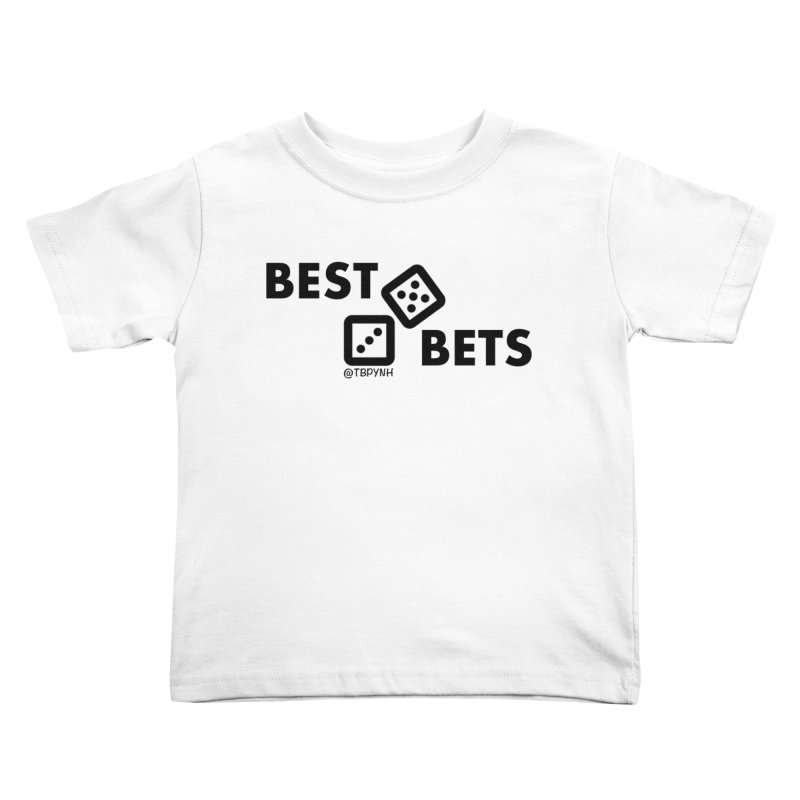 Best Bets (Black) Kids Toddler T-Shirt by The Best Podcast You've Never Heard