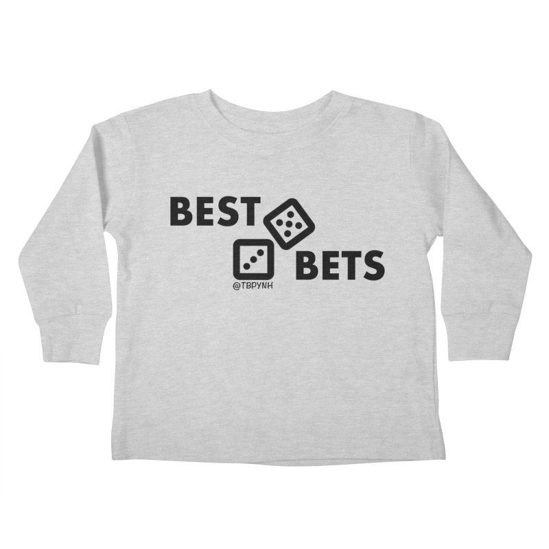 Best Bets (Black) Kids Toddler Longsleeve T-Shirt by The Best Podcast You've Never Heard