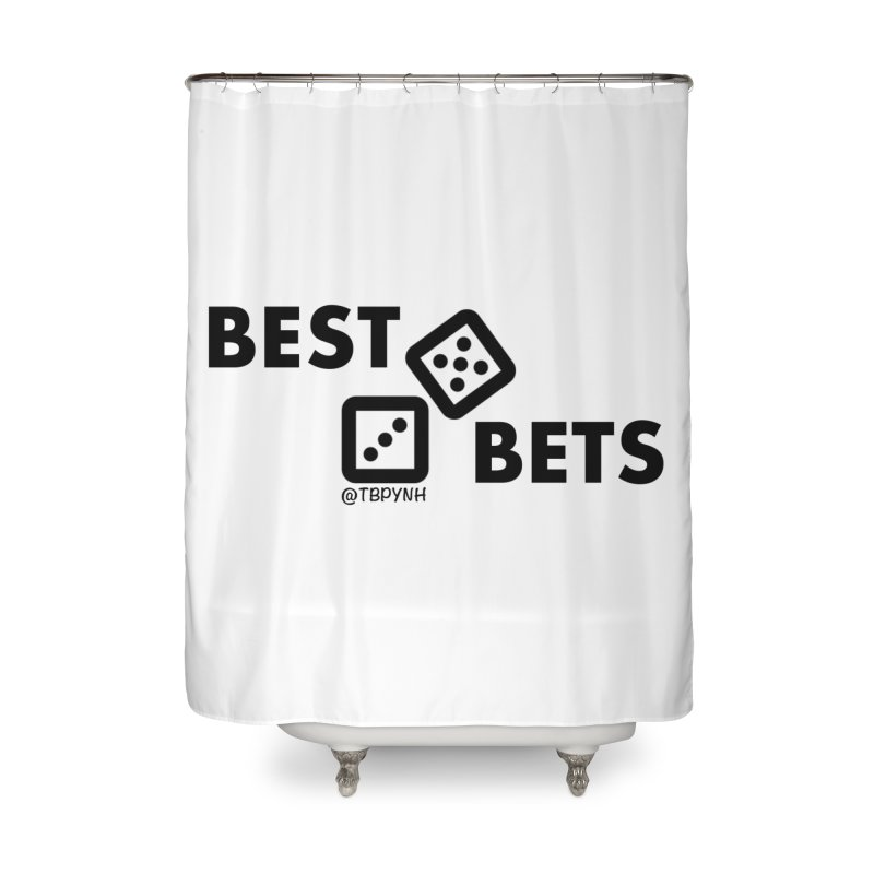 Best Bets (Black) Home Shower Curtain by The Best Podcast You've Never Heard
