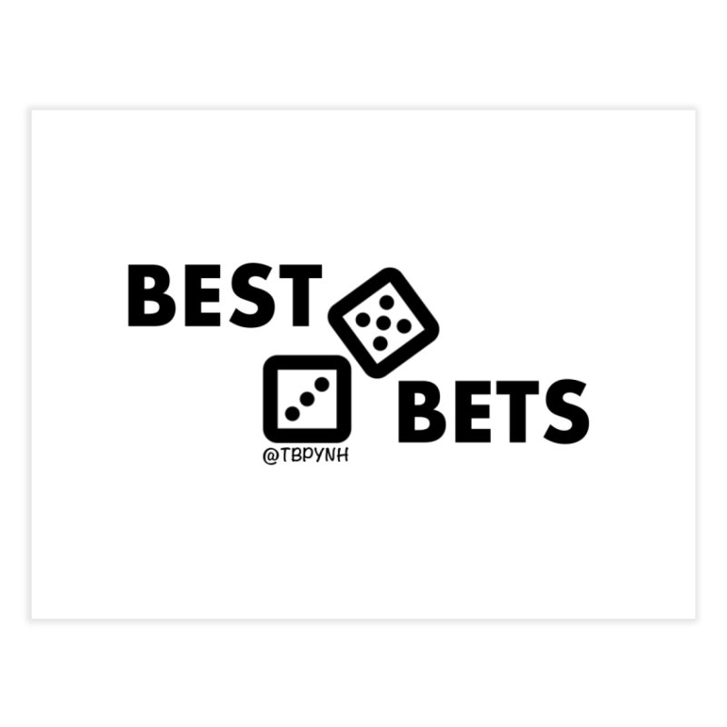 Best Bets (Black) Home Fine Art Print by The Best Podcast You've Never Heard