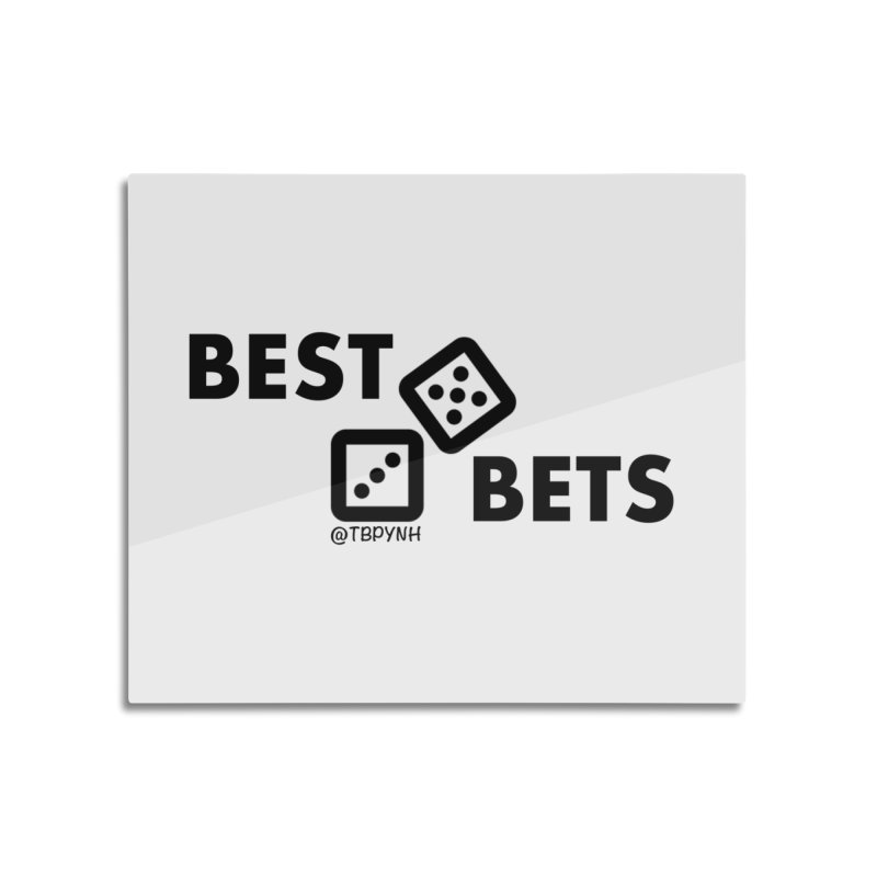 Best Bets (Black) Home Mounted Aluminum Print by The Best Podcast You've Never Heard