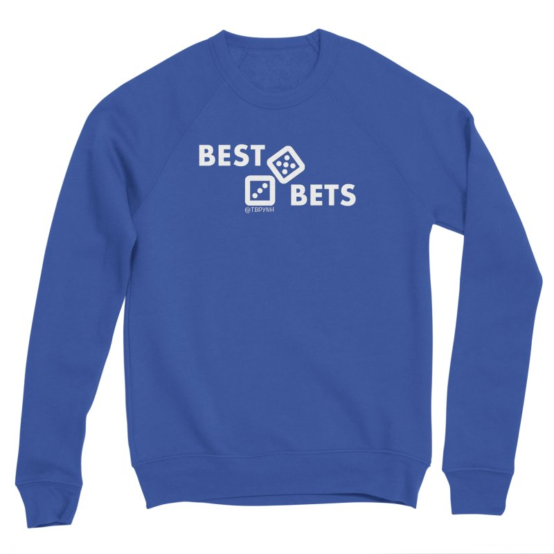 Best Bets (White) Men's Sweatshirt by The Best Podcast You've Never Heard