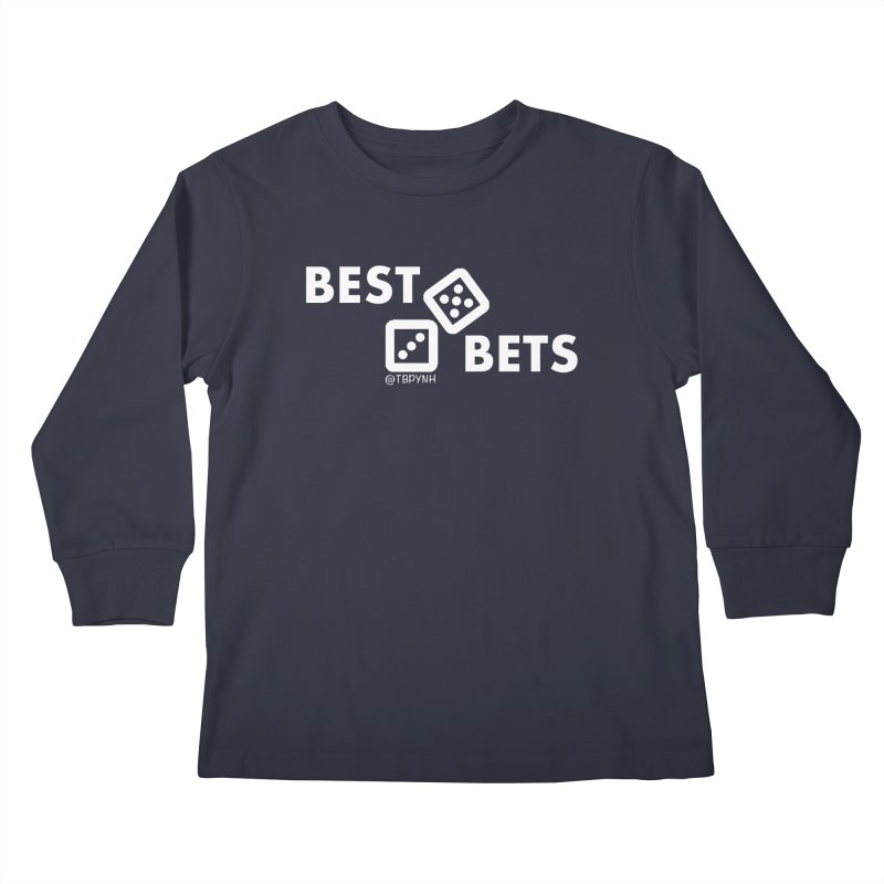 Best Bets (White) Kids Longsleeve T-Shirt by The Best Podcast You've Never Heard
