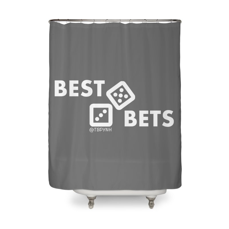 Best Bets (White) Home Shower Curtain by The Best Podcast You've Never Heard