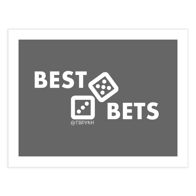 Best Bets (White) Home Fine Art Print by The Best Podcast You've Never Heard