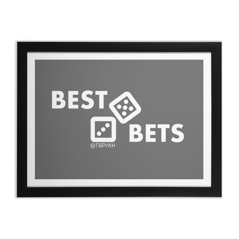 Best Bets (White) Home Framed Fine Art Print by The Best Podcast You've Never Heard