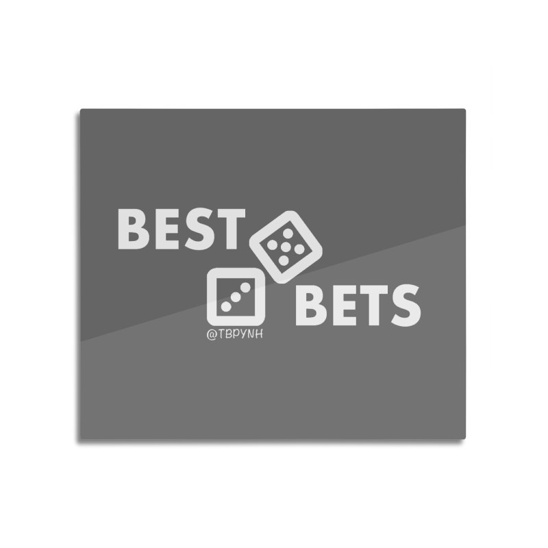 Best Bets (White) Home Mounted Aluminum Print by The Best Podcast You've Never Heard