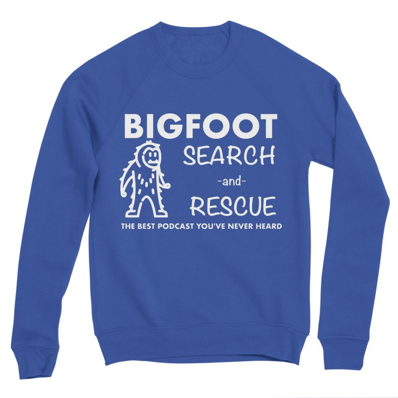 Bigfoot Search & Rescue (White) Men's Sweatshirt by The Best Podcast You've Never Heard