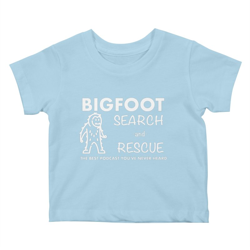 Bigfoot Search & Rescue (White) Kids Baby T-Shirt by The Best Podcast You've Never Heard