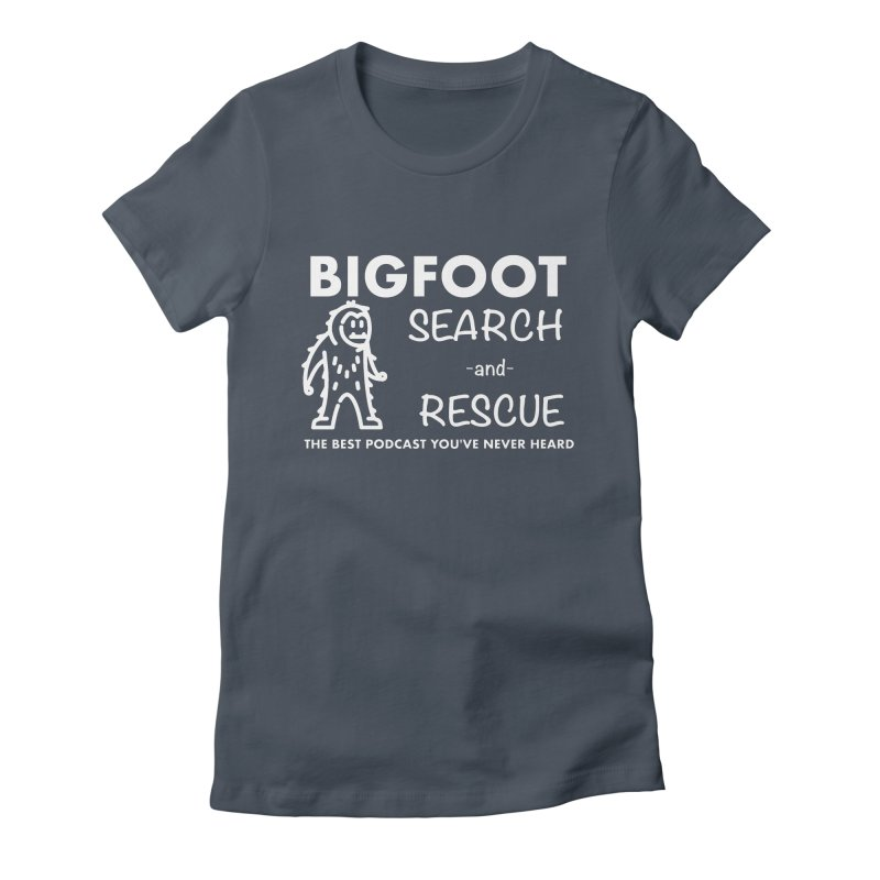 Bigfoot Search & Rescue (White) Women's T-Shirt by The Best Podcast You've Never Heard