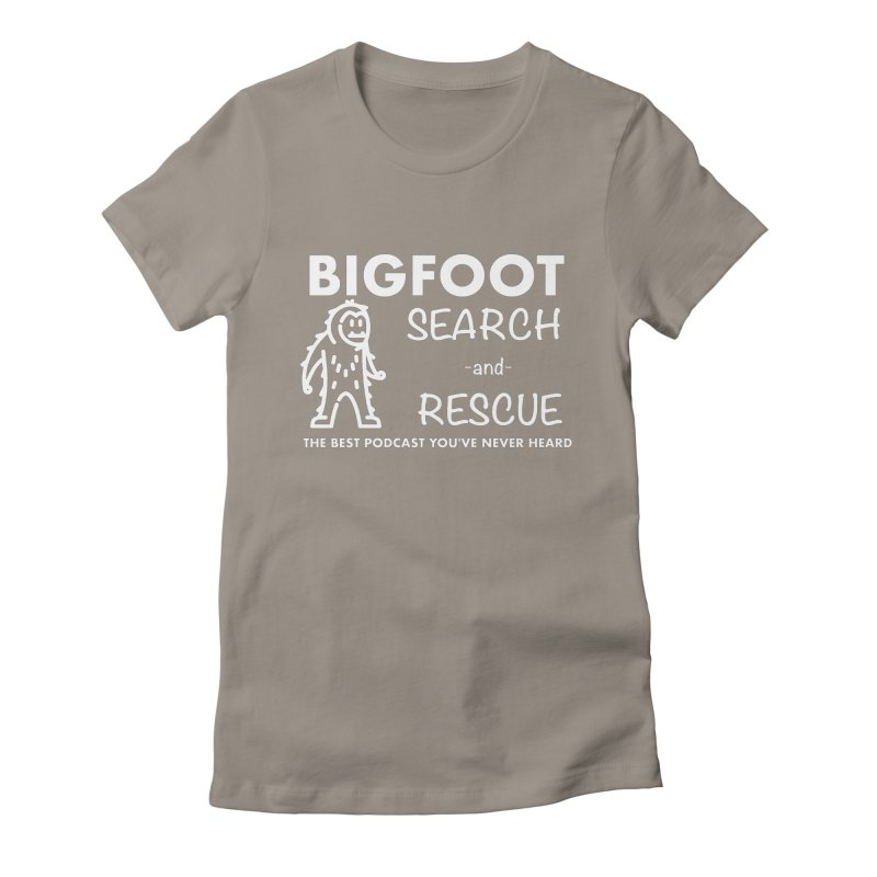 Bigfoot Search & Rescue (White) Women's Fitted T-Shirt by The Best Podcast You've Never Heard