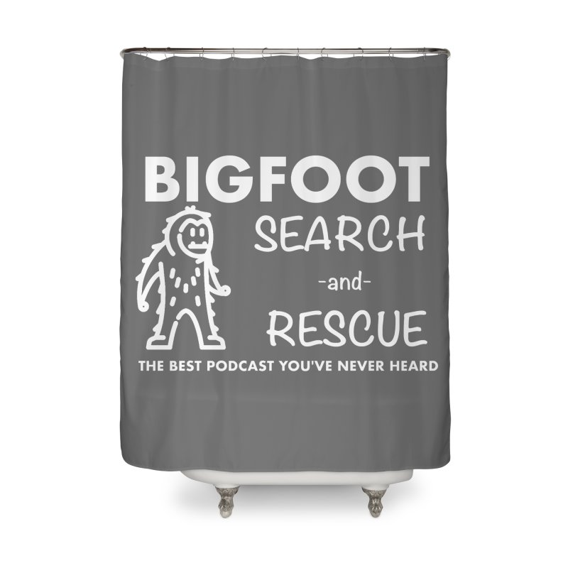 Bigfoot Search & Rescue (White) Home Shower Curtain by The Best Podcast You've Never Heard