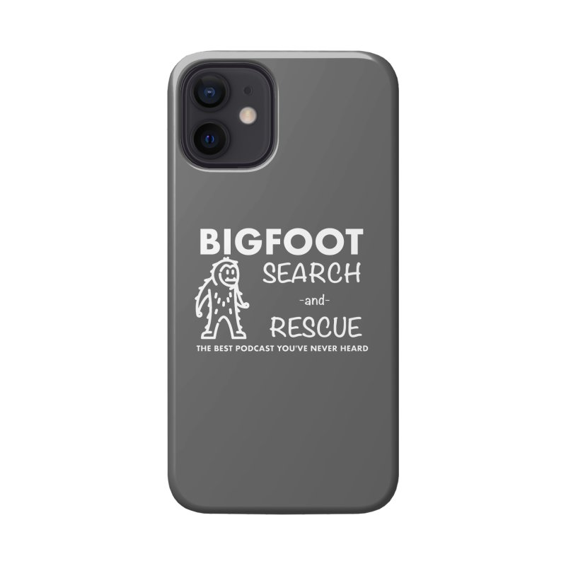 Bigfoot Search & Rescue (White) Accessories Phone Case by The Best Podcast You've Never Heard