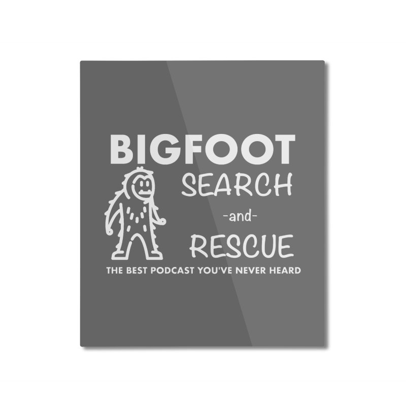 Bigfoot Search & Rescue (White) Home Mounted Aluminum Print by The Best Podcast You've Never Heard