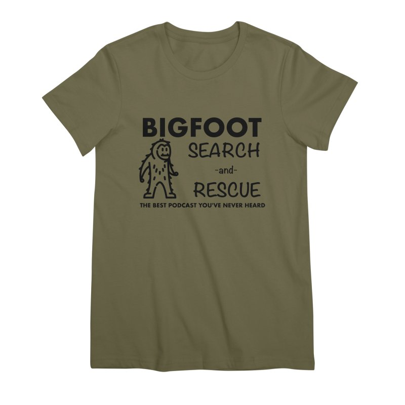 Bigfoot Search & Rescue (Black) Women's Premium T-Shirt by The Best Podcast You've Never Heard