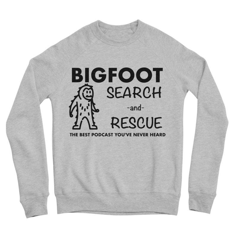 Bigfoot Search & Rescue (Black) Women's Sponge Fleece Sweatshirt by The Best Podcast You've Never Heard