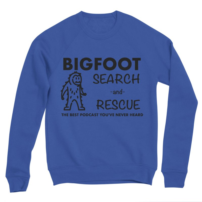 Bigfoot Search & Rescue (Black) Men's Sweatshirt by The Best Podcast You've Never Heard